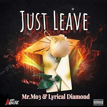 Just Leave (feat. Lyrical Diamond)
