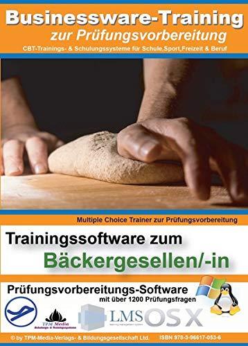 Bäckergeselle/-in Prüfungsvorbereitung mit über 500 Lernfragen: Multiple-Choice Lernsoftware für die Prüfungsvorbereitung
