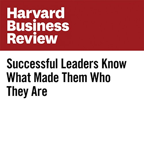 Successful Leaders Know What Made Them Who They Are audiobook cover art