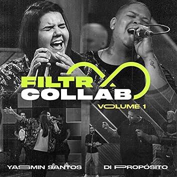 Filtr Collab - Yasmin Santos e Di Propósito Vol 1.