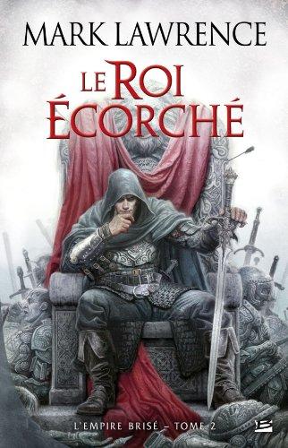 L'Empire Brisé T02 Le Roi écorché: L'Empire Brisé