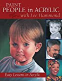 Paint People in Acrylic with Lee Hammond: Easy Lessons in Acrylic (English Edition)...