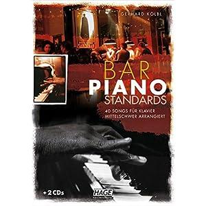Bar Piano Standards: 40 Songs für Klavier – mittelschwer arrangiert (mit 2 CDs)
