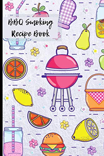 BBQ Smoking Recipe Book: Barbecue Notes & Perfected Recipes | 100 Pages | 6 X 9 Inches