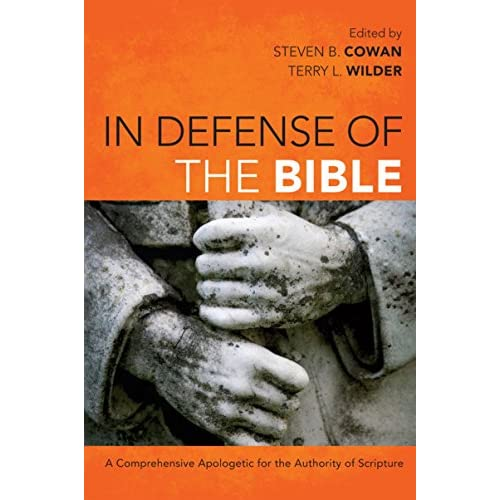 In Defense of the Bible: A Comprehensive Apologetic for the Authority of Scripture (English Edition)