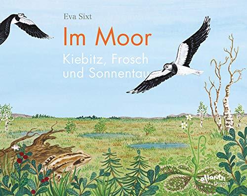 Buchseite und Rezensionen zu 'Im Moor – Kiebitz, Frosch und Sonnentau (Atlantis Thema Bücher)' von Eva Sixt