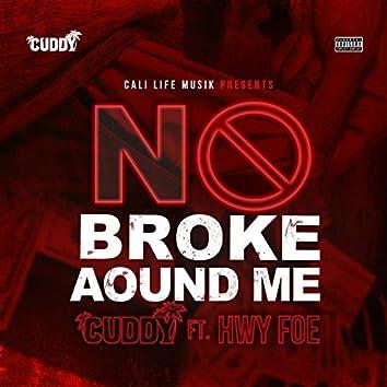 No Broke Around Me (feat. Hwy Foe)