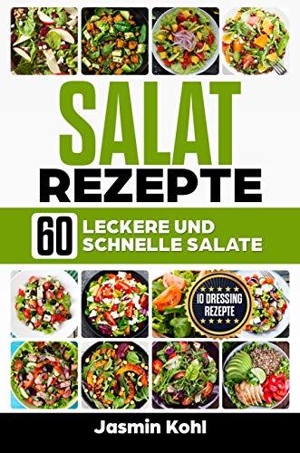 Salat Rezepte: 60 leckere und schnelle Salate