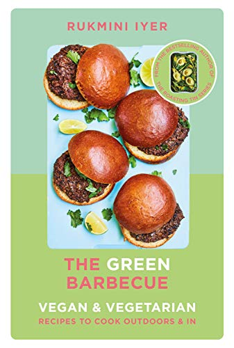The Green Barbecue: Modern Vegan & Vegetarian Recipes to Cook Outdoors & In
