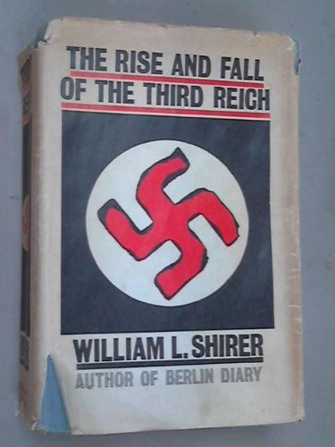 The rise and fall of the Third Reich : a history of Nazi Germany / by William L. Shirer