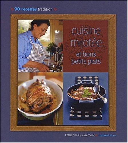 Cuisine mijotée et bons petits plats : 90 Recettes tradition