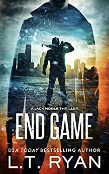 End Game: A Jack Noble Thriller by [L.T. Ryan]
