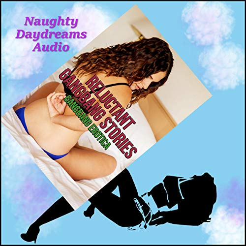 Reluctant Gangbang Stories: Six Rough Gangbang Sex Erotica Stories  By  cover art