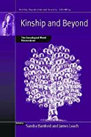 Kinship and Beyond: The Genealogical Model Reconsidered (Fertility, Reproduction and Sexuality: Social and Cultural Perspectives) by Unknown(2012-03-01)
