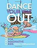 Dance Your Way Out: Coloring For Imaginative Kids