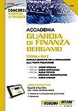 Accademia Guardia di Finanza Bergamo. Teoria e quiz. Manuale completo per la preparazione alla prova preliminare