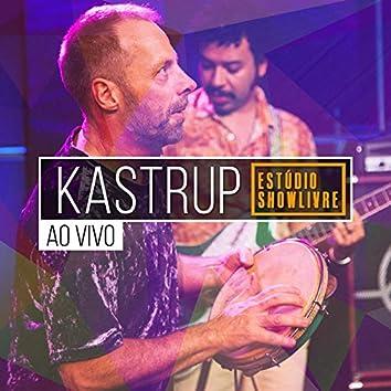 Kastrup no Estúdio Showlivre (Ao Vivo)
