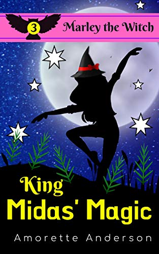 King Midas' Magic: A Marley the Witch Mystery (Marley the Witch Cozy Mystery Book 3) by [Amorette Anderson]