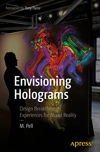 Envisioning Holograms: Design Breakthrough Experiences for Mixed Reality (English Edition)