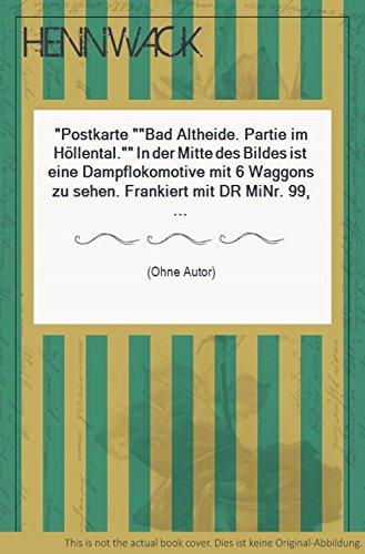 Postkarte Bad Altheide. Partie im Höllental. In der Mitte des Bildes ist eine Dampflokomotive mit 6 Waggons zu sehen. Frankiert mit DR MiNr. 99, Stempel vom 21.12.1916.