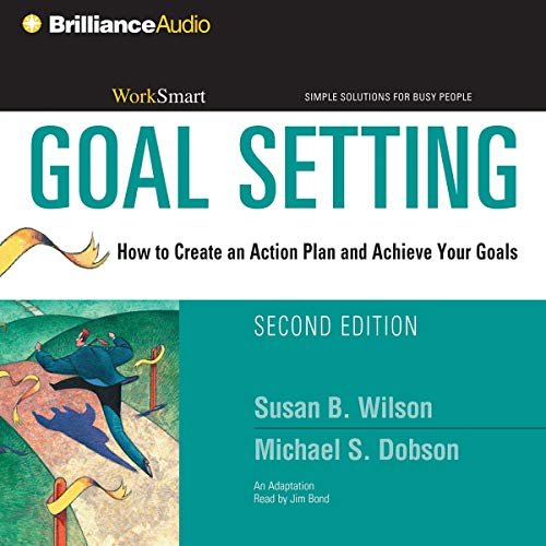 Couverture de Goal Setting: How to Create an Action Plan and Achieve Your Goals