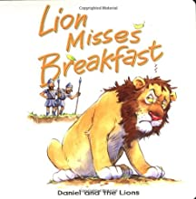 Lion Misses Breakfast: Daniel and the Lions