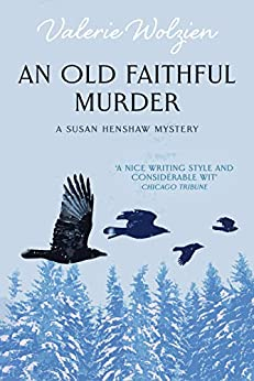 An Old Faithful Murder (Susan Henshaw Book 5) by [Valerie Wolzien]