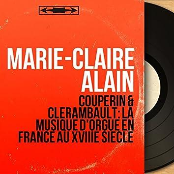Couperin & Clérambault: La musique d'orgue en France au XVIIIe siècle (Mono Version)