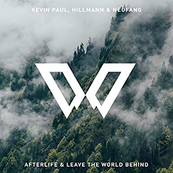 Leave The World Behind / Afterlife