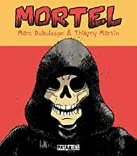 Mortel par Marc Dubuisson
