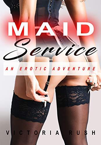 Maid Service: An Erotic Adventure (Jade's Erotic Adventures Book 23)