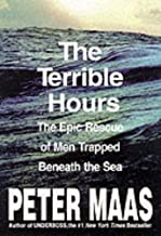The Terrible Hours: The Man Behind the Greatest Submarine Rescue in History by Peter Maas(2016-05-01)