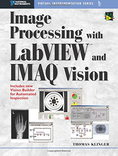 Compare Textbook Prices for Image Processing with Labview and Imaq Vision National Instruments Virtual Instrumentation Series Pap/Cdr Edition ISBN 9780130474155 by Klinger, Thomas Klinger