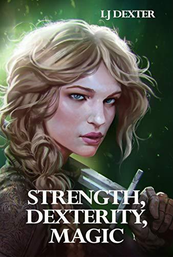 Strength, Dexterity, Magic: A LitRPG Epic (Oakshield Junction Book 1) (English Edition)