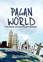 Pagan World: Deception And Falsehood In Religion