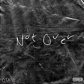 Not Over