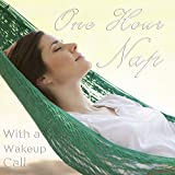 One Hour Long Nap with a Wake up Call: An Hour of Relaxing M