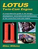 Lotus Twin-Cam Engine: A comprehensive guide to the design, development, restoration...