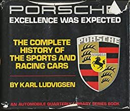 Porsche: Excellence Was Expected- The Complete History of the Sports and Racing Cars (An Automobile Quarterly Library Series Book)