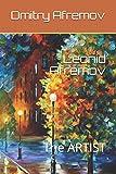 Leonid Afremov: The ARTIST