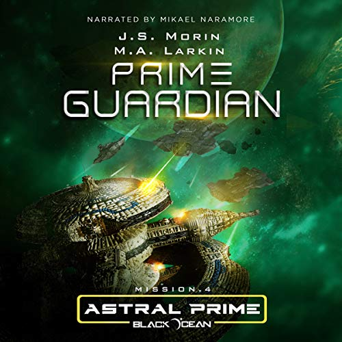 Prime Guardian: Mission 4     Black Ocean: Astral Prime Series, Book 4              By:                                                                                                                                 J.S. Morin,                                                                                        M.A. Larkin                               Narrated by:                                                                                                                                 Mikael Naramore                      Length: 4 hrs and 50 mins     1 rating     Overall 5.0