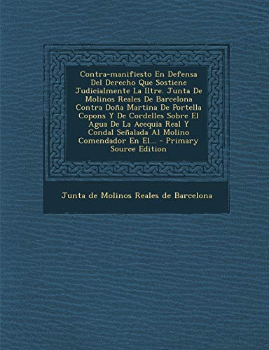Contra-Manifiesto En Defensa del Derecho Que Sostiene Judicialmente La Iltre. Junta de...