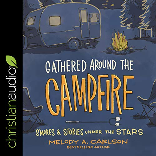 Gathered Around the Campfire audiobook cover art