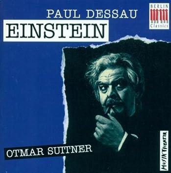 DESSAU, P.: Einstein (Opera) [Suitner]