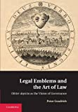 Legal Emblems and the Art of Law: Obiter Depicta as the Vision of Governance - Peter Goodrich