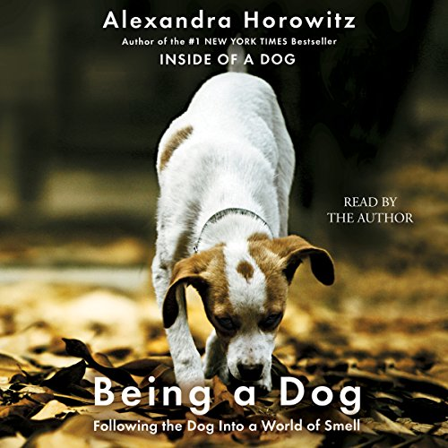 Being a Dog Audiobook By Alexandra Horowitz cover art