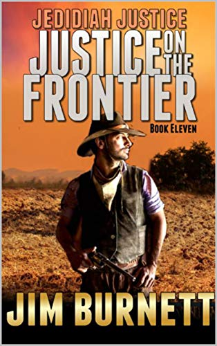 Jedidiah Justice: Justice on the Frontier: The Boots of Lathan Thorp (Justice on the Frontier Western Series Book 11) (English Edition)