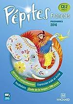 Français CE2 Pépites - Programmes 2016 de Catherine Savadoux-Wojciechowski