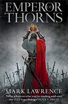 Emperor of Thorns (The Broken Empire Book 3) (English Edition) van [Mark Lawrence]