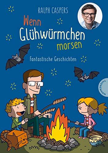 Wenn Glühwürmchen morsen: Fantastische Geschichten: Fabelhaftes Kinderbuch mit 40 Kurzgeschichten zum Staunen und Träumen